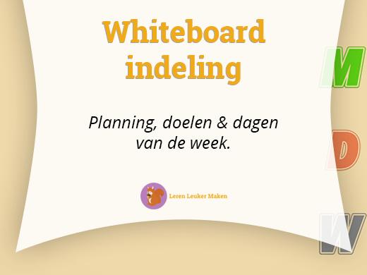Gebruik je whiteboard voor een goede indeling van lesdoelen, weekplanning en huiswerkplanning